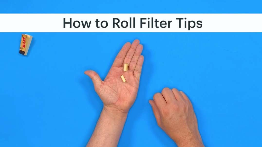 How To Roll Filter Tips
