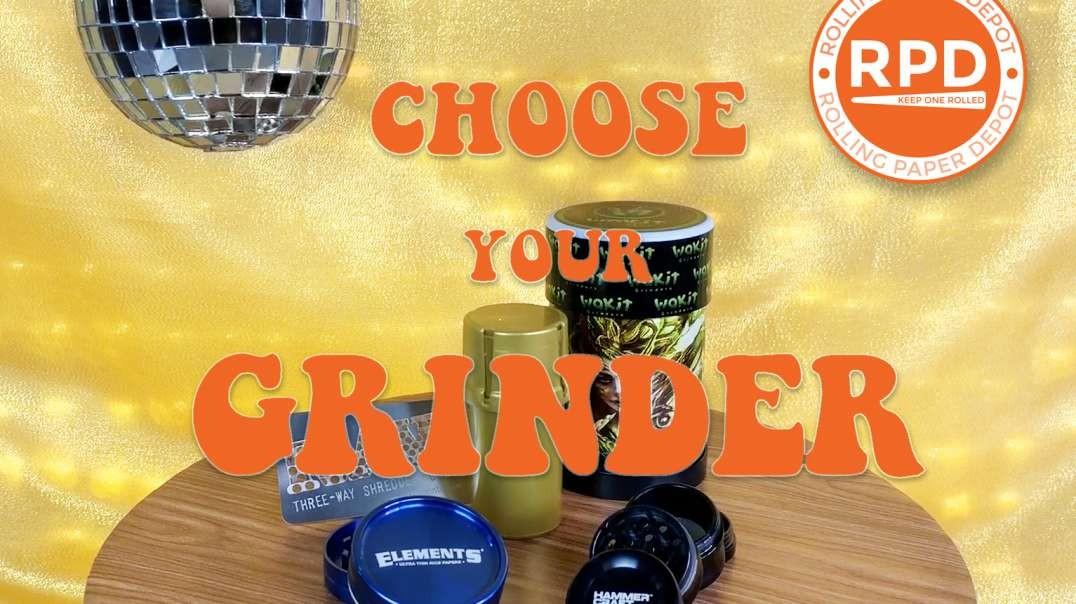 Choose Your Grinder!