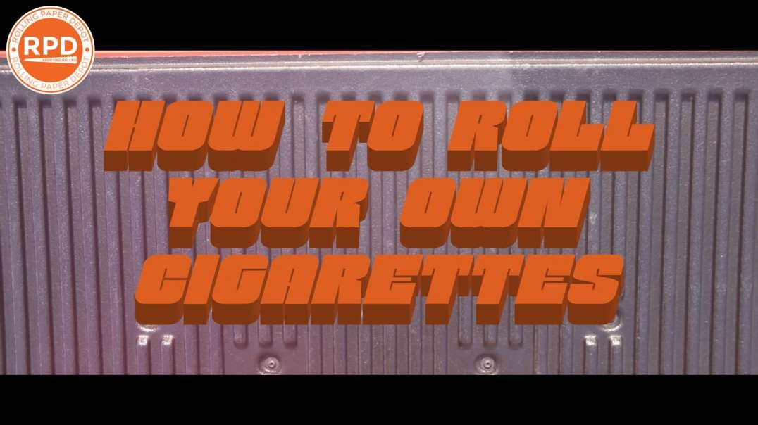 How to Roll Your Own Cigarettes